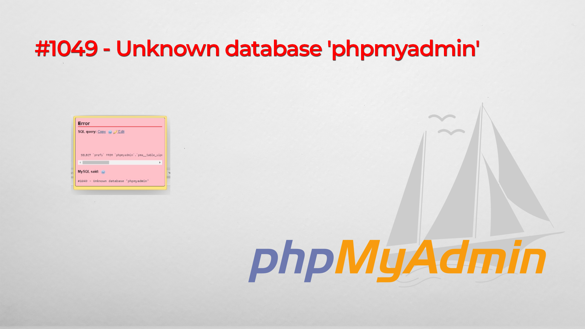 #1049 Unknown database : how to fix the #1049 - Unknown database. error in mysql mphpmyadmin